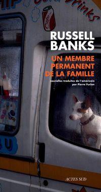 """Recueil de nouvelles """"Un membre permanent de la famille"""" par Russell Banks"""